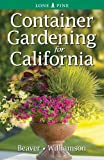 Container Gardening for California, Don Williamson and Laura Peters, 9768200529