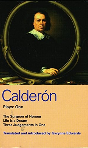 Calderon Plays 1: The Surgeon of Honour; Life is a Dream; Three Judgements in One (World Classics) (Vol 1)