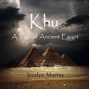 Khu: A Tale of Ancient Egypt Hörbuch