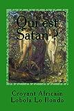 qui est satan ? c est qui satan ? french edition