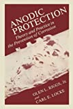 img - for Anodic Protection: Theory and Practice in the Prevention of Corrosion book / textbook / text book