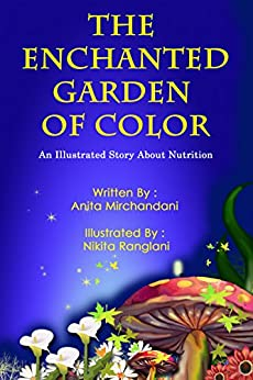 The Enchanted Garden of Colors by [Mirchandani, Anita]