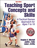 Teaching Sport Concepts and Skills-3rd Edition: A Tactical Games Approach for Ages 7 to 18, Stephen Mitchell, Judith Oslin, Linda Griffin, 1450411223