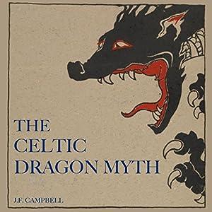 The Celtic Dragon Myth Audiobook