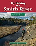Fly Fishing the Smith River: An Excerpt from Fly Fishing Montana