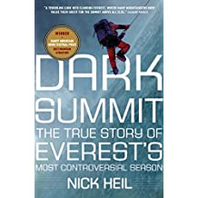 Dark Summit: The True Story of Everest's Most Controversial Season