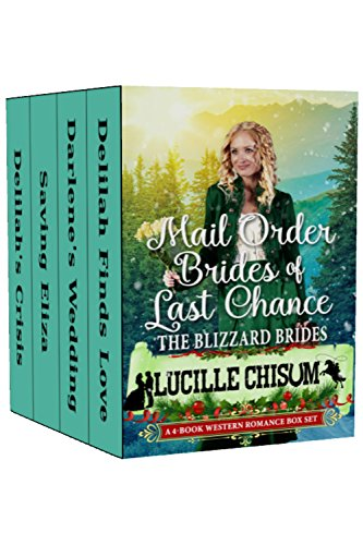 The Mail Order Brides of Last Chance: The Blizzard Brides (A 4-Book Western Romance Box Set cover
