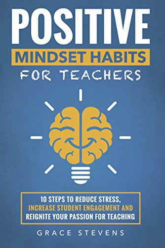 #freebooks – [Kindle] Positive Mindset Habits for Teachers: 10 Steps to Reduce Stress – FREE until May 28th