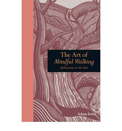 Read Online The Art of Mindful Walking: Meditations on the Path (Mindfulness) (Hardback) - Common ebook