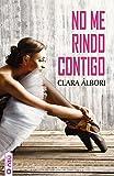 No me rindo contigo (Spanish Edition)