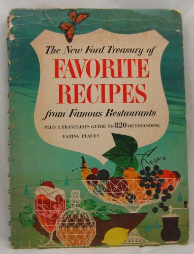 The New Ford Treasury of Favorite recipes from Famous Restaurants Plus a Traveler's Guide to 820 Outstanding Eating Places