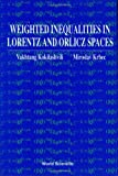 Weighted Norm Inequalities in Orlicz and Lorentz Spaces, Kokilashvili, V. and Krbec, M., 9810206127