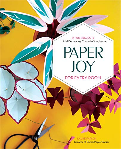 Book Cover: Paper Joy for Every Room: 15 Fun Projects to Add Decorating Charm to Your Home