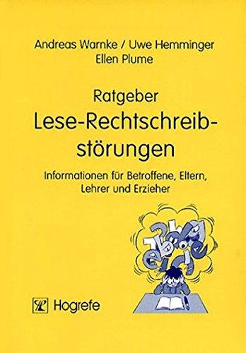 Ratgeber Lese-Rechtschreibstörungen: Informationen für Betroffene, Eltern, Lehrer und Erzieher (Ratgeber Kinder- und Jugendpsychotherapie)