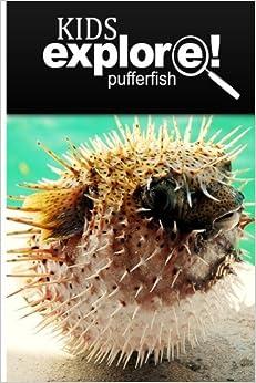 Puffer Fish - Kids Explore: Animal books nonfiction - books ages 5-6