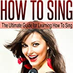 How to Sing: The Ultimate Guide for Learning How to Sing in Tune | Sam Siv