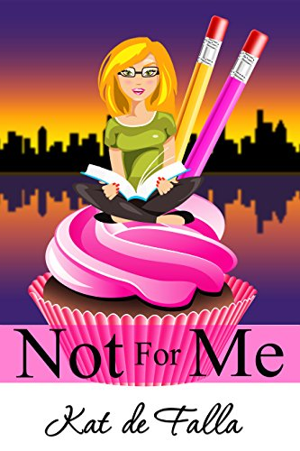 Not for Me (The Windy City Chronicles Book 1) by [de Falla, Kat]