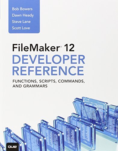 FileMaker 12 Developers Reference: Functions, Scripts, Commands, and Grammars by Bowers, Bob, Lane, Steve, Love, Scott, Heady, Dawn (2012) Paperback Taschenbuch – 1900 B00YDK35KA