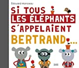 """Afficher """"Si tous les éléphants s'appelaient Bertrand"""""""