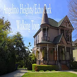 Angelino Heights Walking Tour