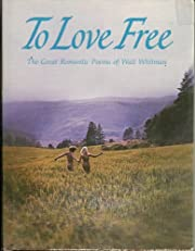 To Love Free, The Great Romantic Poems of…