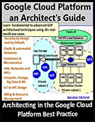 The 'Google Cloud Platform an Architect's Guide' is a comprehensive handbook that covers everything that you need to know from GCP fundamentals to advanced cloud architecture topics. The book covers what you need to understand to pass the Goo...