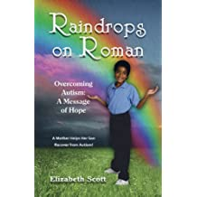 Raindrops on Roman: Overcoming Autism: A Message of Hope