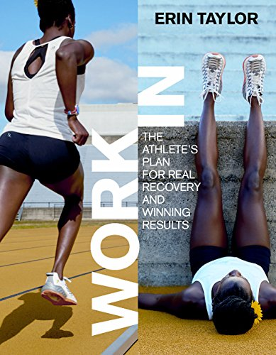 Work In: The Athlete's Plan for Real Recovery and Winning Results