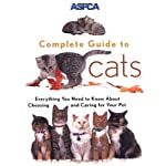 ASPCA Complete Guide to Cats (Aspc Complete Guide to) 5