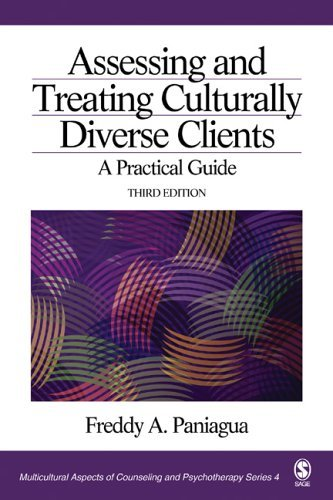 By Freddy A. Paniagua - Assessing and Treating Culturally Diverse Clients: A Practical Guide (Multicultural Aspects of Counseling and Psychotherapy Series 4): 3rd (third) Edition