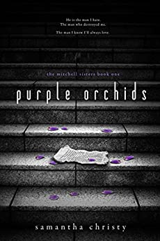 Purple Orchids (A Mitchell Sisters Novel) by [Christy, Samantha]
