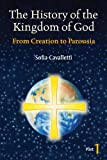 img - for The History of the Kingdom of God, Part 1: From Creation to Parousia book / textbook / text book