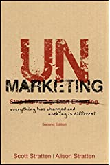 UnMarketing: Everything Has Changed and Nothing is Different Kindle Edition