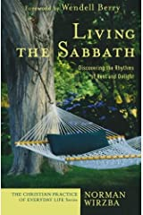 Living the Sabbath: Discovering the Rhythms of Rest and Delight (The Christian Practice of Everyday Life) Paperback