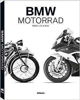 BMW Motorrad. Make life a ride. Ediz. inglese e tedesca ...