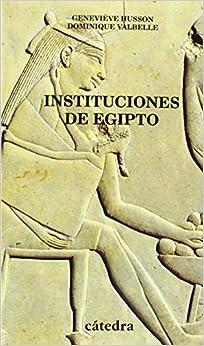 Instituciones De Egipto: De Los Primeros Faraones A Los Emperadores Romanos Descargar ebooks PDF