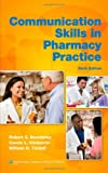 Communication Skills in Pharmacy Practice: A Practical Guide for Students and Practitioners