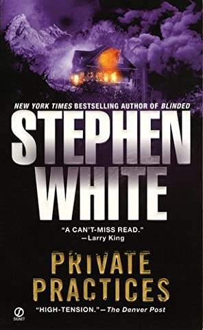 Private Practices by White, Stephen [Signet,2005] (Mass Market Paperback) Reissue (Stephen White Private Practices)