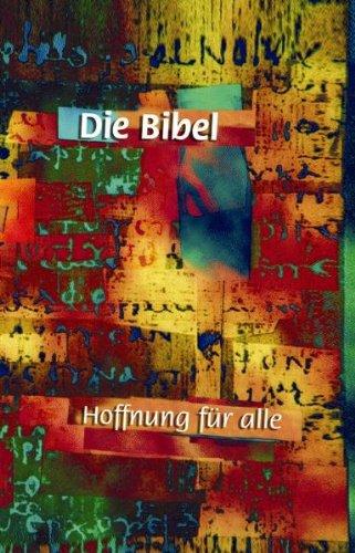 Hoffnung für alle. Die Bibel. Art-Edition. Revidierter Text 2002