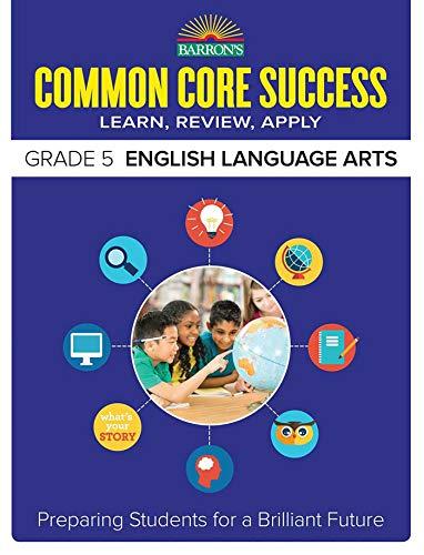 Barron's Common Core Success Grade 5 English Language Arts: Preparing Students for a Brilliant Future