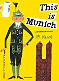 This Is Munich: A Children's Classic (M. Sasek)