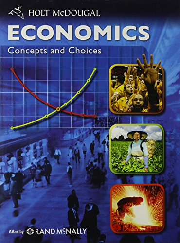 Economics: Concepts and Choices: Student Edition 2011