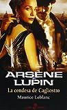 Arsene Lupin, La Condesa Del Cagliostro / Arsene Lupin: The Countess of Cagliostro (Arsene Lupin) (Spanish Edition)