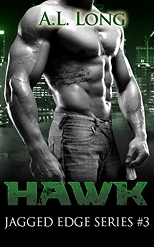 Book: Hawk - Jagged Edge Series #3 by A. L. Long