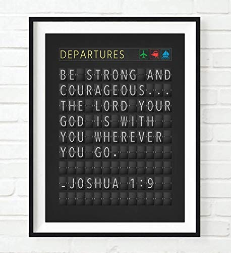 Be Strong and Courageous Joshua 1:9 Bible Verse Departure Airport Board ART PRINT, UNFRAMED, Christian Wall art decor poster sign, Travel art, ALL SIZES (Airport Departure Board)