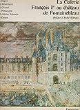 img - for La Galerie Francois 1er au Chateau de Fontainebleau book / textbook / text book