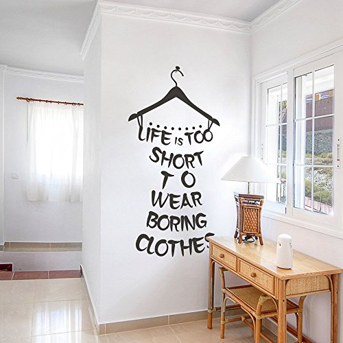 MairGwall Stylist Decor Clothing Store Wall Decoration Bedroom Wall Stickers for Girls Women Life is Too Short to Wear Boring Clothes (46