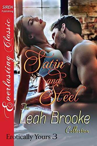 (Satin and Steel [Erotically Yours 3] (Siren Publishing Everlasting Classic))