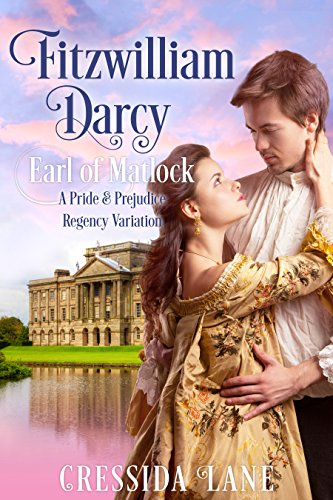 Fitzwilliam darcy earl of matlock kindle edition by cressida fitzwilliam darcy earl of matlock by lane cressida fandeluxe Gallery