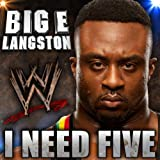 I Need Five (Big E Langston)
